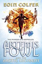 Artemis Fowl and the Arctic Incident by Eoin…