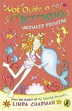 Not Quite a Mermaid: Mermaid Promise by…