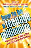 James, Judi: How to be a Teenage Millionaire