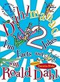 Dahl, Roald: Dahlmanac 2: Fun Facts and Jokes with Roald Dahl (v. 2)
