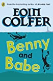Colfer, Eoin: Benny and Babe