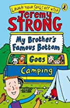 My Brother's Famous Bottom Goes Camping by…