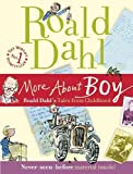 Dahl, Roald: More about Boy: Roald Dahl's Tales from Childhood
