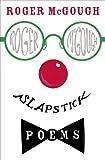 McGough, Roger: Slapstick: Poems. Roger McGough