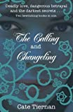 Tiernan, Cate: The Calling: And, Changeling. [Cate Tiernan]
