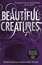 Beautiful Creatures. by Kami Garcia &…