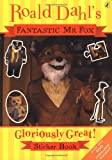 Dahl, Roald: Fantastic MR Fox: Gloriously Great Sticker Book