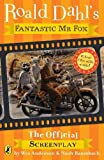 Dahl, Roald: Fantastic MR Fox: The Screenplay