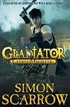Gladiator: Street Fighter 2 by Simon Scarrow