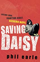 Saving Daisy. Phil Earle by Phil Earle