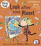 Child, Lauren: Look After Your Planet. Characters Created by Lauren Child (Charlie and Lola)