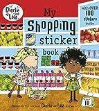 Child, Lauren: My Shopping Sticker Book (Charlie and Lola)