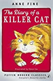 Fine, Anne: The Diary of a Killer Cat. Anne Fine (Puffin Modern Classics)