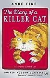 Fine, Anne: The Diary of a Killer Cat. Anne Fine (Puffin Modern Classics)