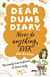 Benton, Jim: Never Do Anything, Ever. Jim Benton (Dear Dumb Diary)
