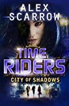 Timeriders: City of Shadows by Alex Scarrow
