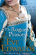 The Rogue's Princess by Eve Edwards