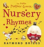 Briggs, Raymond: The Puffin Mother Goose Nursery Rhymes Treasury. Illustrated by Raymond Briggs