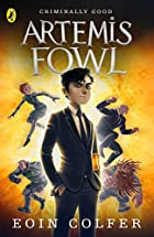Artemis Fowl 01: Artemis Fowl by Eoin Colfer