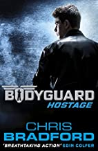 Bodyguard: Hostage (book 1) by Chris…