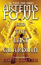 Artemis Fowl and the Last Guardian, 8 by…