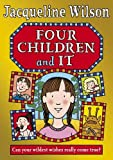 Jacqueline Wilson: Four Children and It [Hardcover]