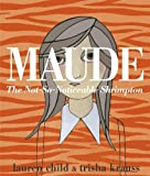 Child, Lauren: Maude: The Not-So-Noticeable Shrimpton