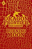 Abnett, Dan: Dragon Frontier: Burning Moon: Book 2