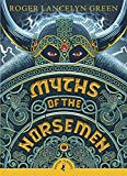 Green, Roger Lancelyn: Myths Of The Norsemen (Puffin Classics)