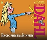 Dahl, Roald: The Magic Finger,: AND The Minpins