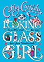 Looking-glass Girl - Cathy Cassidy