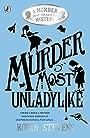 Murder Most Unladylike (Murder Most Unladylike Mystery) - Robin Stevens