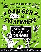 Danger Really is Everywhere: School of…