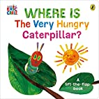 Where is the Very Hungry Caterpillar? by…