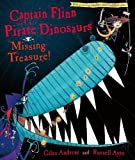 Andreae, Giles: Captain Flinn and the Pirate Dinosaurs : The Missing Treasure!