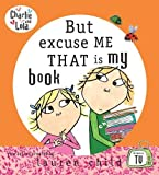 Lauren Child: But Excuse Me That Is My Book