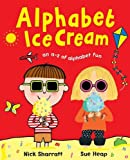 Heap, Sue: Alphabet Ice Cream: A Fantastic Fun-filled ABC