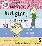 Child, Lauren: My Completely Best Story Collection. Lauren Child (Charlie and Lola)