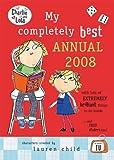 LAUREN CHILD: My Completely Best Annual 2008 (Charlie & Lola)