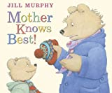 Murphy, Jill: Mother Knows Best. Jill Murphy