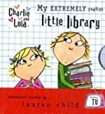 Child, Lauren: My Extremely Smallish Little Library (Charlie and Lola)
