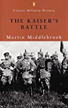 The Kaiser's Battle by Martin Middlebrook