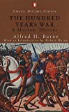 Burne, Alfred H.: The Hundred Years' War (Penguin Classic Military History)