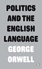 Politics and the English Language by George…