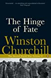 Churchill, Winston L. S.: The Hinge of Fate