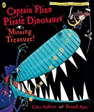Giles Andreae: Missing Treasure (Captain Flinn/Priate Dinosaurs)