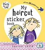Child, Lauren: Charlie and Lola: My Haircut