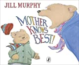 Murphy, Jill: Mother Knows Best