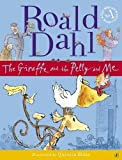 Dahl, Roald: The Giraffe and the Pelly and Me. Roald Dahl