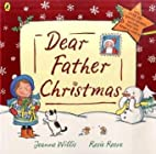 Dear Father Christmas by Jeanne Willis